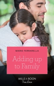 Adding Up To Family (Mills & Boon True Love) eBook by Marie Ferrarella