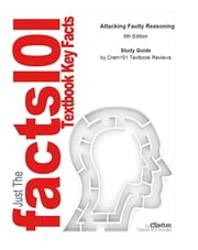 e-Study Guide for: Attacking Faulty Reasoning by T. Edward Damer, ISBN 9780495095064 ebook by Cram101 Textbook Reviews