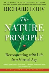 The Nature Principle - Human Restoration and the End of Nature-Deficit Disorder ebook by Richard Louv