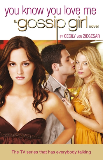 Gossip Girl 2 - You Know You Love Me ebook by Cecily von Ziegesar