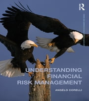 Understanding Financial Risk Management ebook by Angelo Corelli