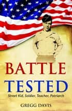 Battle Tested ebook by Gregg Davis