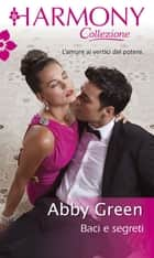 Baci e segreti ebook by Abby Green