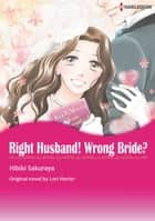 RIGHT HUSBAND! WRONG BRIDE? - Harlequin Comics ebook by Lori Herter, HIBIKI SAKURAYA