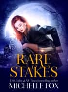 Rare Stakes Urban Fantasy - Eternal Child, #1 ebook by Michelle Fox