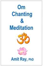 Om Chanting and Meditation ebook by Amit Ray