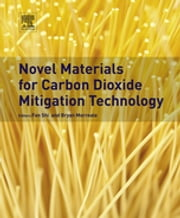 Novel Materials for Carbon Dioxide Mitigation Technology ebook by Bryan Morreale,Fan Shi