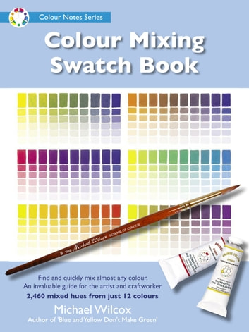 Colour Mixing Swatch Book ebook by Michael Wilcox