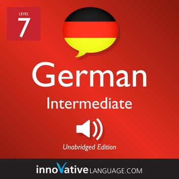 Learn German - Level 7: Intermediate German - Volume 2: Lessons 1-25 audiobook by Innovative Language Learning,LLC