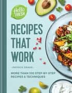 HelloFresh Recipes that Work - More than 100 step-by-step recipes & techniques ebook by Patrick Drake