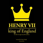 Henry VII, King of England Audiolibro by JM Gardner