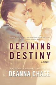 Defining Destiny - Destiny, Book 1 ebook by Deanna Chase