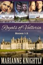 Royals of Valleria Boxed Set (Books 1-3) ebook by Marianne Knightly