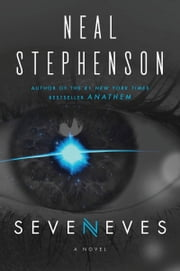 Seveneves - A Novel ebook by Neal Stephenson