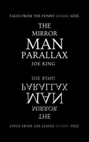 The Mirror Man Parallax. - Tales from the funny(dark)side, #6 ebook by