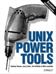 Unix Power Tools ebook by Jerry Peek,Shelley Powers,Tim O'Reilly,Mike Loukides