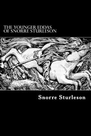 The Younger Eddas of Snorre Sturleson ebook by Snorre Sturleson