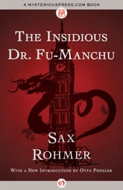 The Insidious Dr. Fu-Manchu ebook by Sax Rohmer,Otto Penzler