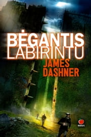 Bėgantis labirintu ebook by James Dashner