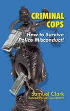 Criminal Cops ebook by Samuel Clark
