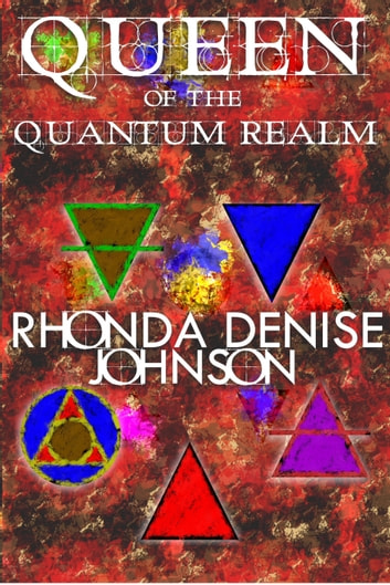 Queen of the Quantum Realm ebook by Rhonda Denise Johnson