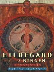Hildegard of Bingen - A Visionary Life ebook by Sabina Flanagan