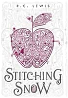 Stitching Snow ebook by R.C. Lewis