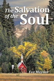 The Salvation of the Soul ebook by Eva Maynor