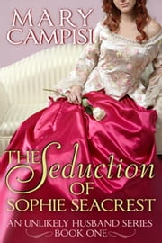 The Seduction of Sophie Seacrest ebook by Mary Campisi