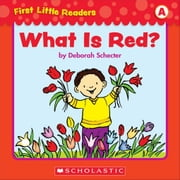 First Little Readers: What Is Red (Level A) ebook by Schecter, Deborah