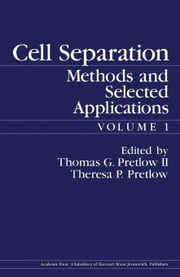 Cell Separation: Methods and Selected Applications ebook by Pretlow, Thomas G.