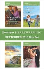 Harlequin Heartwarming September 2018 Box Set - The Rancher's Rescue\Reunion by the Sea\A Family for Rose\A Cowboy's Pride ebook by Cari Lynn Webb, Jo Leigh, Nadia Nichols,...