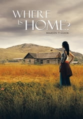 Where Is Home? ebook by Marvin T Cook