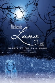 Noches de luna llena/ Nights of the full moon ebook by María de los Ángeles Correa Enríquez