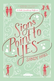 Signs Point to Yes - An Adorkable Romance ebook by Sandy Hall