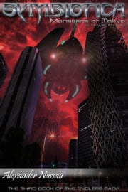 Symbiotica - Monsters of Tokyo (Book 6) ebook by Alexander Nassau