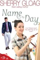 Name the Day ebook by Sherry Gloag