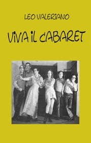 Viva il Cabaret ebook by Leo Valeriano