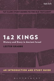 1 & 2 Kings: An Introduction and Study Guide - History and Story in Ancient Israel ebook by Dr. Lester L. Grabbe