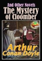 The Mystery of Cloomber And Other Novels: 14 works ebook by Sir Arthur Conan Doyle