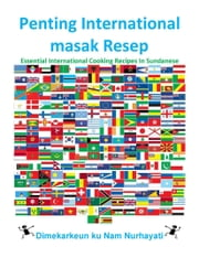 Penting International masak Resep - Essential International Cooking Recipes In Sundanese ebook by Nam Nguyen