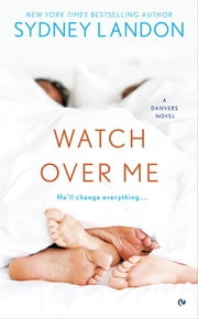 Watch Over Me ebook by Sydney Landon