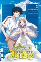 A Certain Magical Index, Vol. 2 (light novel) ebook by Kazuma Kamachi, Kiyotaka Haimura