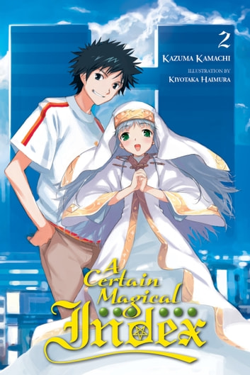 A Certain Magical Index, Vol. 2 (light novel) ebook by Kazuma Kamachi