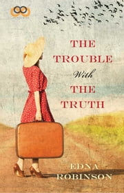 The Trouble with the Truth ebook by Edna Robinson
