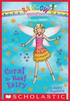 The Earth Fairies #4: Coral the Reef Fairy ebook by Daisy Meadows