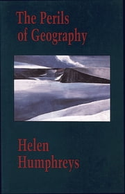 The Perils of Geography ebook by Helen Humphreys