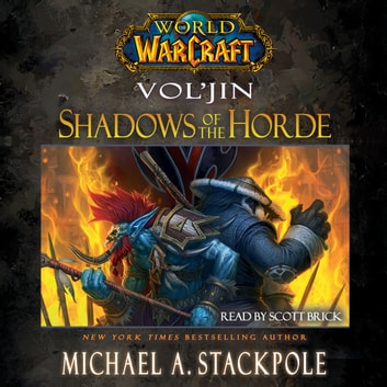 World of Warcraft: Vol'jin: Shadows of the Horde audiobook by Michael A. Stackpole