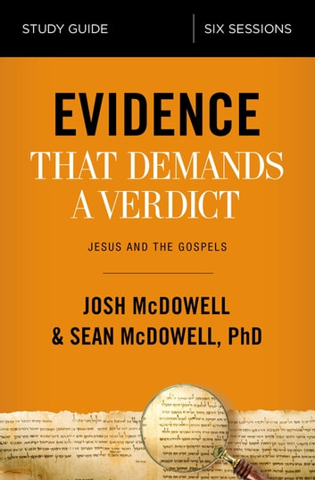 Evidence That Demands a Verdict Study Guide - Jesus and the Gospels ebook by Josh McDowell,Sean McDowell
