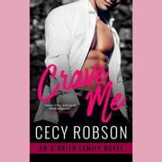 Crave Me - An O'Brien Family Novel audiobook by Cecy Robson